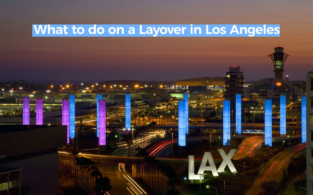 What To Do On A Layover in Los Angeles