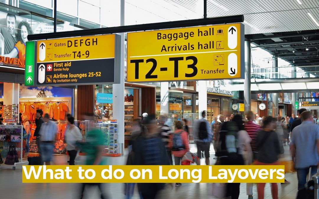What To Do On Long Layovers