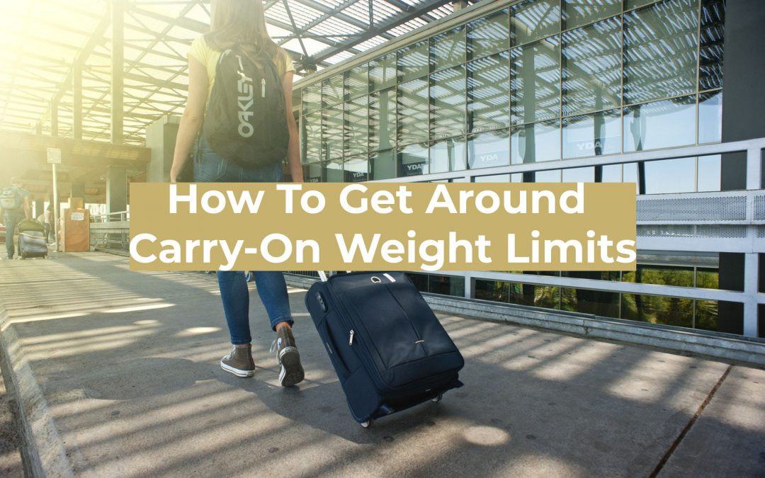 How To Get Around Carry-On Weight Limits